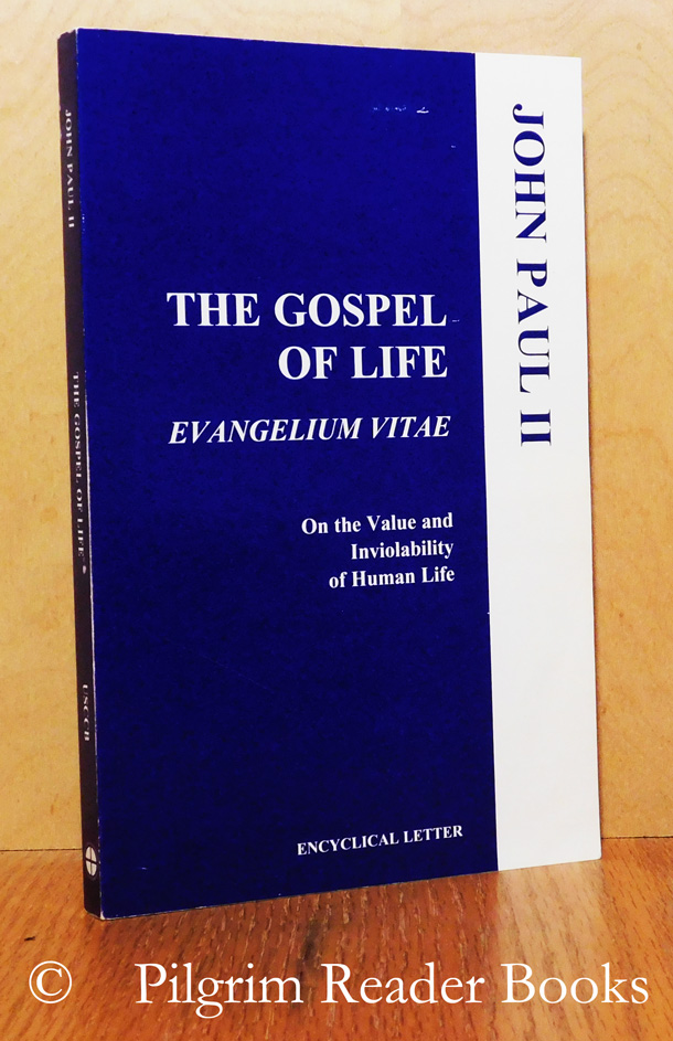 Image for The Gospel of Life: On the Value and Inviolability of Human Life. Evangelium Vitae.