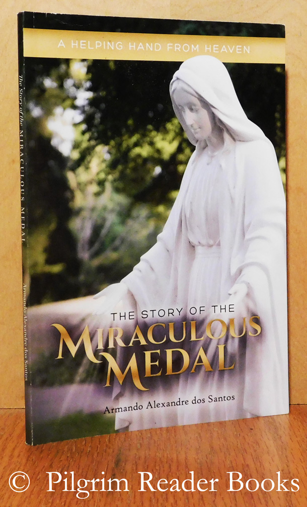 Image for The Story of the Miraculous Medal: A Helping Hand from Heaven.