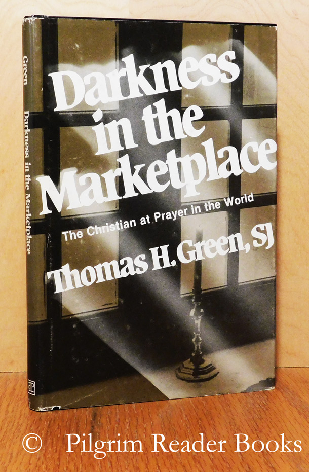 Image for Darkness in the Marketplace: The Christian at Prayer in the World.