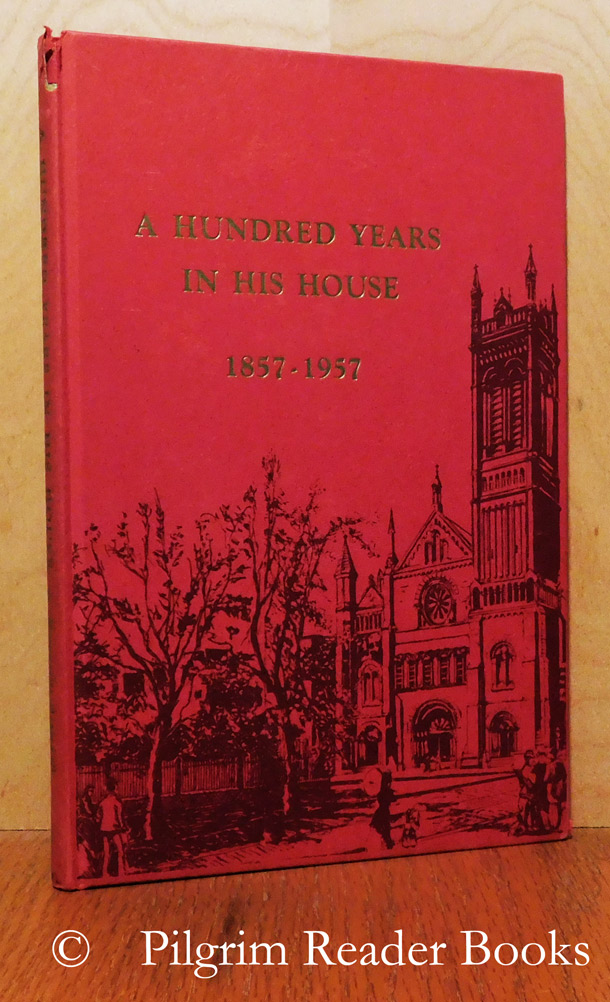 Image for A Hundred Years in His House: The Story of the Church of the Holy Trinity on Rittenhouse Square, Philadelphia.