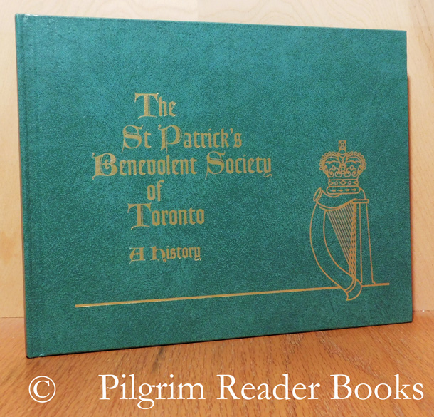 Image for The St. Patrick's Benevolent Society of Toronto: A History.