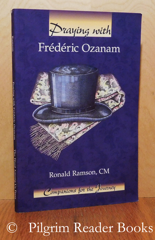 Image for Praying with Frédéric Ozanam. (Companions for the Journey Series).