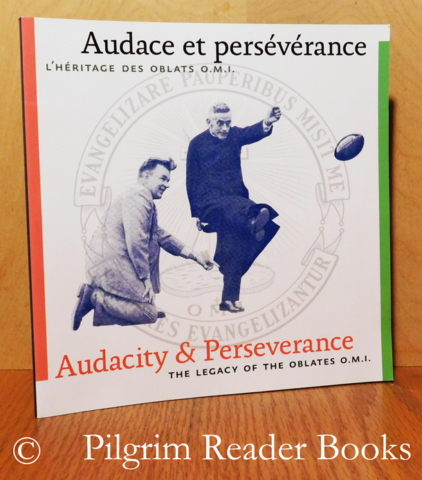 Image for Audace et persévérance: L'héritage des Oblats OMI. / Audacity & Perseverance: The Legacy of the Oblates, OMI.