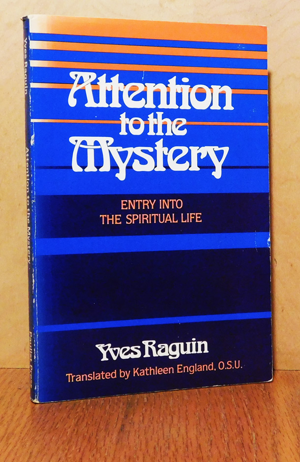 Image for Attention to the Mystery: Entry into the Spiritual Life.