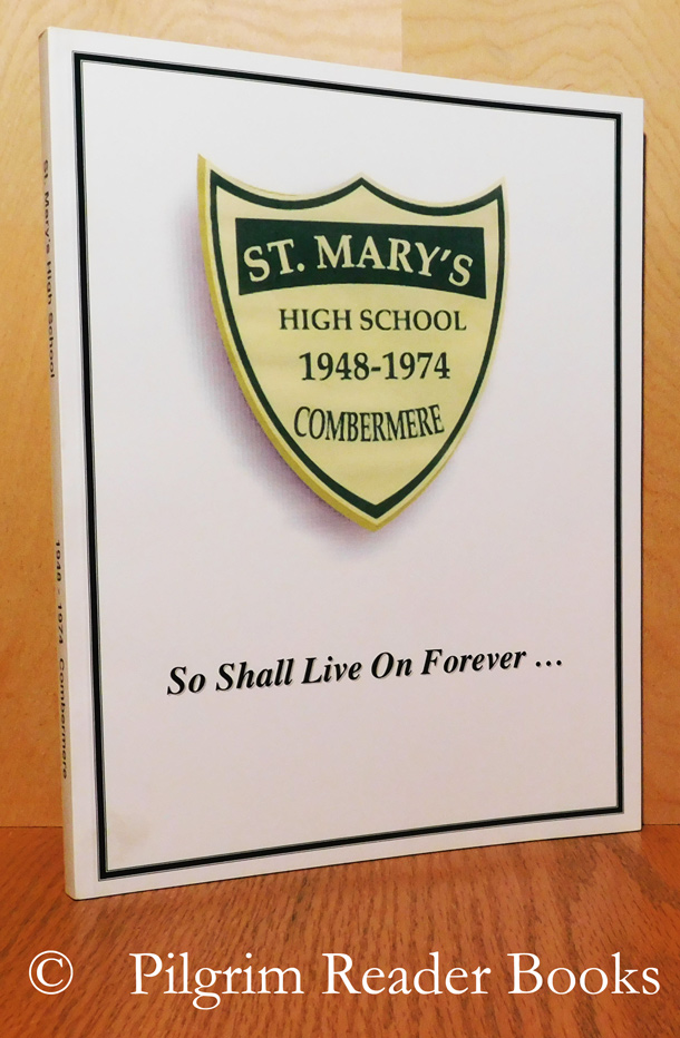 Image for St. Mary's High School, 1948-1974, Combermere: So Shall Live on Forever . . .