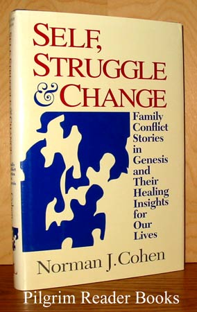 Image for Self, Struggle and Change, Family Conflict Stories in Genesis and Their Healing Insights for Our Lives.