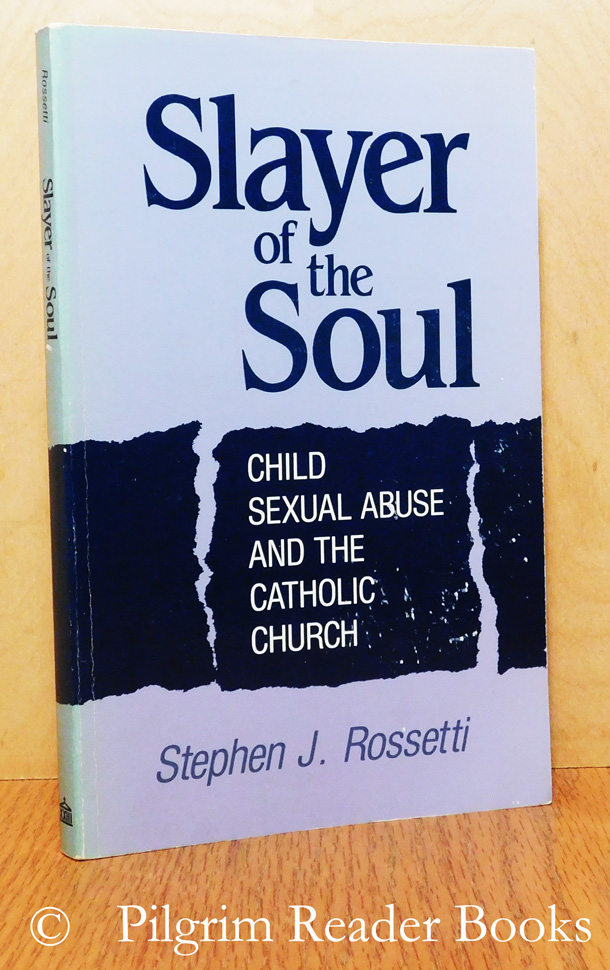 Image for Slayer of the Soul: Child Sexual Abuse and the Catholic Church.