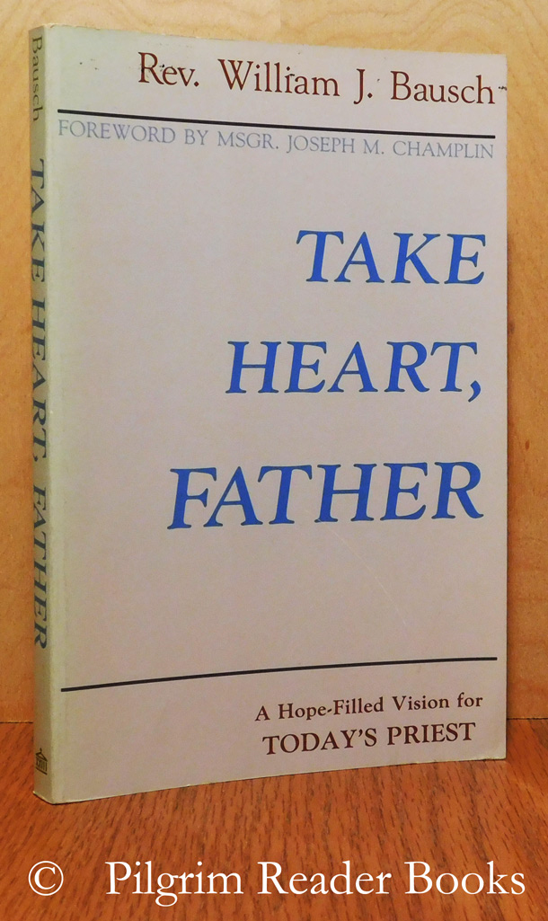 Image for Take Heart, Father: A Hope-Filled Vision for Today's Priest.