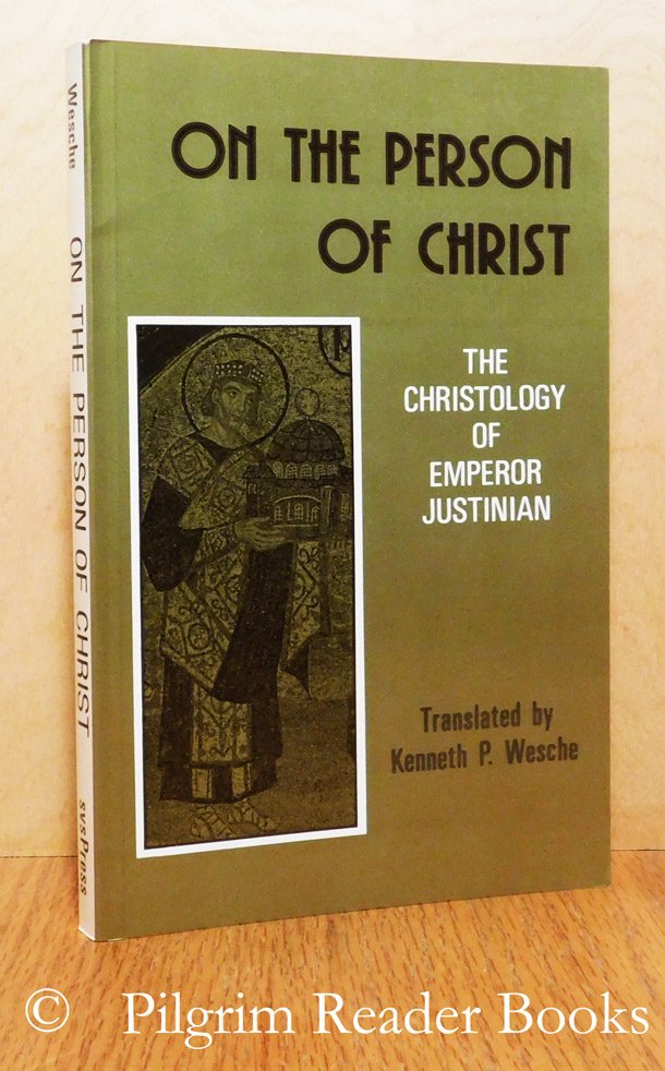 Image for On the Person of Christ: The Christology of Emperor Justinian.