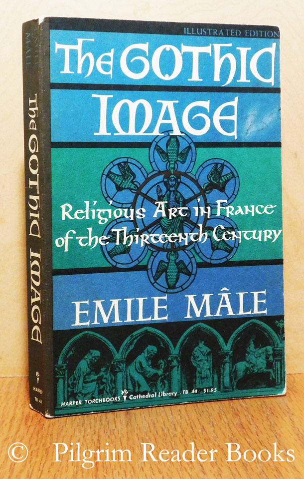 Image for The Gothic Image: Religious Art in France of the Thirteenth Century.