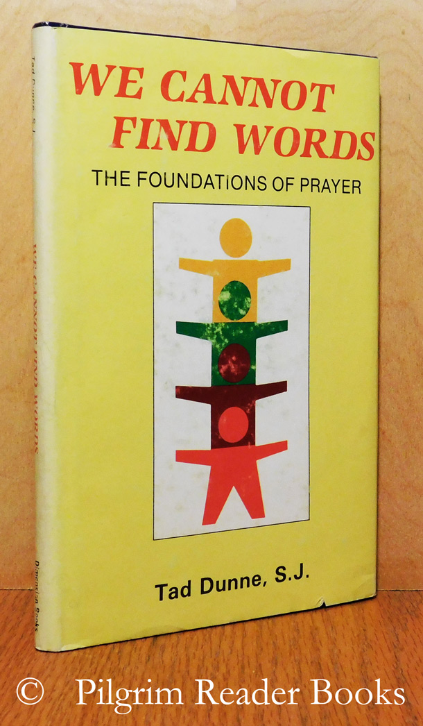 Image for We Cannot Find Words; The Foundations of Prayer.