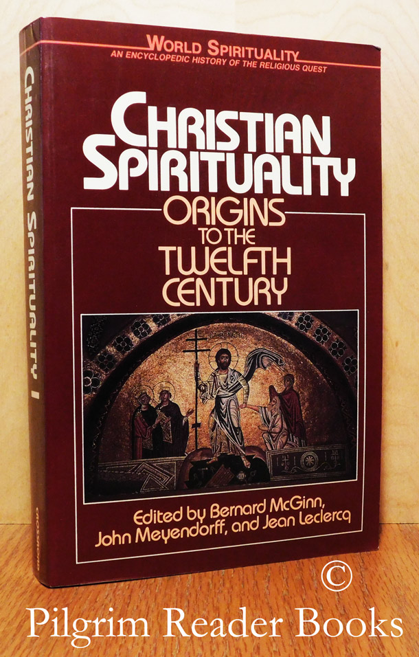 Image for Christian Spirituality: Origins to the Twelfth Century. (Volume 16 of World Spirituality).