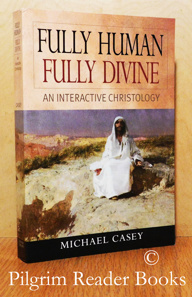 Image for Fully Human, Fully Divine: An Interactive Christology.