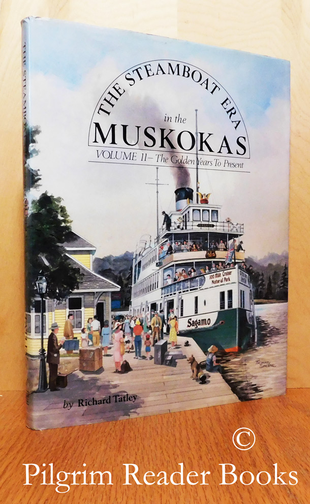 Image for The Steamboat Era in the Muskokas. Volume II (2), The Golden Years to Present. (A History of Steam Navigation in the Districts of Muskoka and Parry Sound, 1906 to Present).