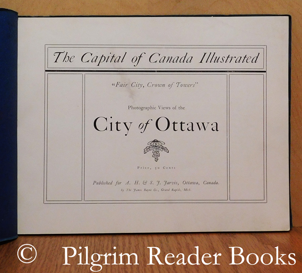 Image for Ottawa, The Capital of Canada, Illustrated: Photographic Views of the City of Ottawa.