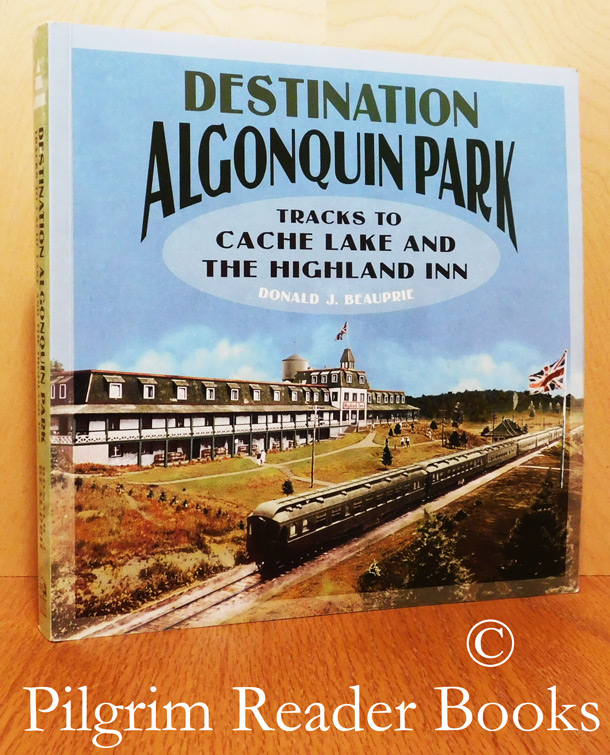 Image for Destination Algonquin Park: Tracks to Cache Lake and the Highland Inn.