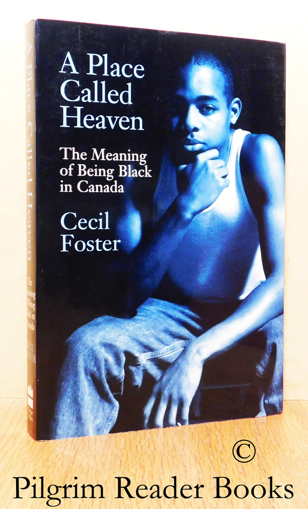 Image for A Place Called Heaven: The Meaning of Being Black in Canada.
