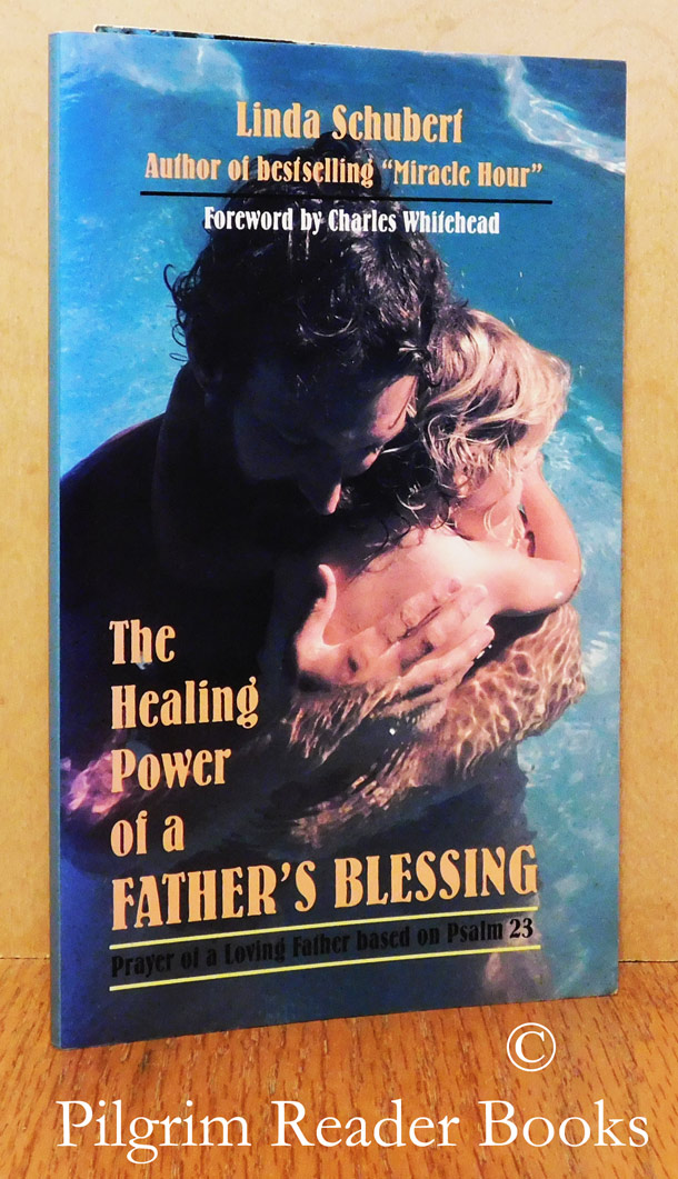 Image for The Healing Power of a Father's Blessing: Prayer of a Loving Father Based on Psalm 23.