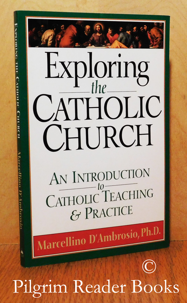 Image for Exploring the Catholic Church: An Introduction to Catholic Teaching & Practice.