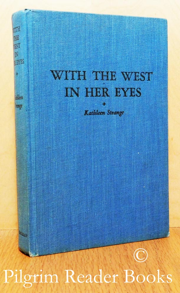 Image for With the West in Her Eyes, The Story of a Modern Pioneer.