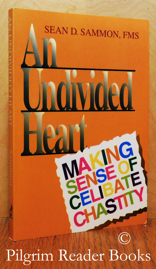Image for An Undivided Heart: Making Sense of Celibate Chastity.
