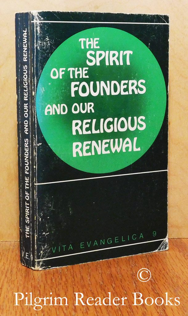 Image for The Spirit of the Founders and Our Religious Renewal. (Vita Evangelica, no. 9).
