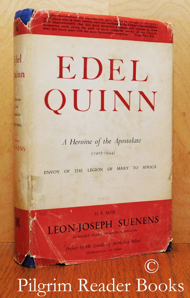 Image for Edel Quinn: Envoy of the Legion of Mary to Africa. A Heroine of the Apostolate, 1907-1944.