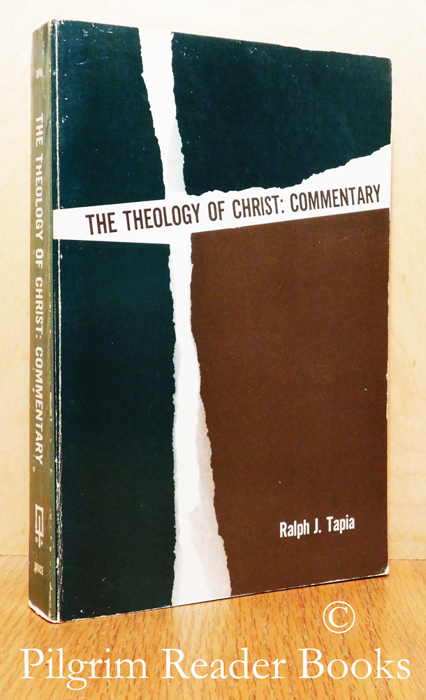 Image for The Theology of Christ: Commentary. Readings in Christology.