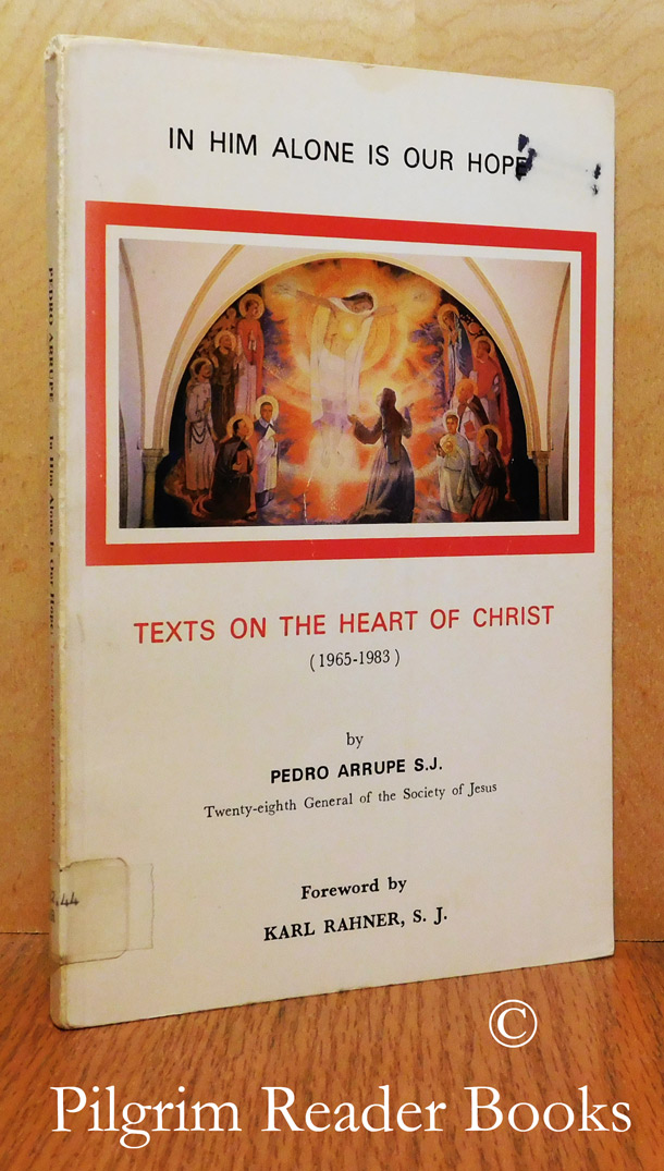 Image for In Him Alone Is Our Hope: Texts on the Heart of Christ. (1965-1983).