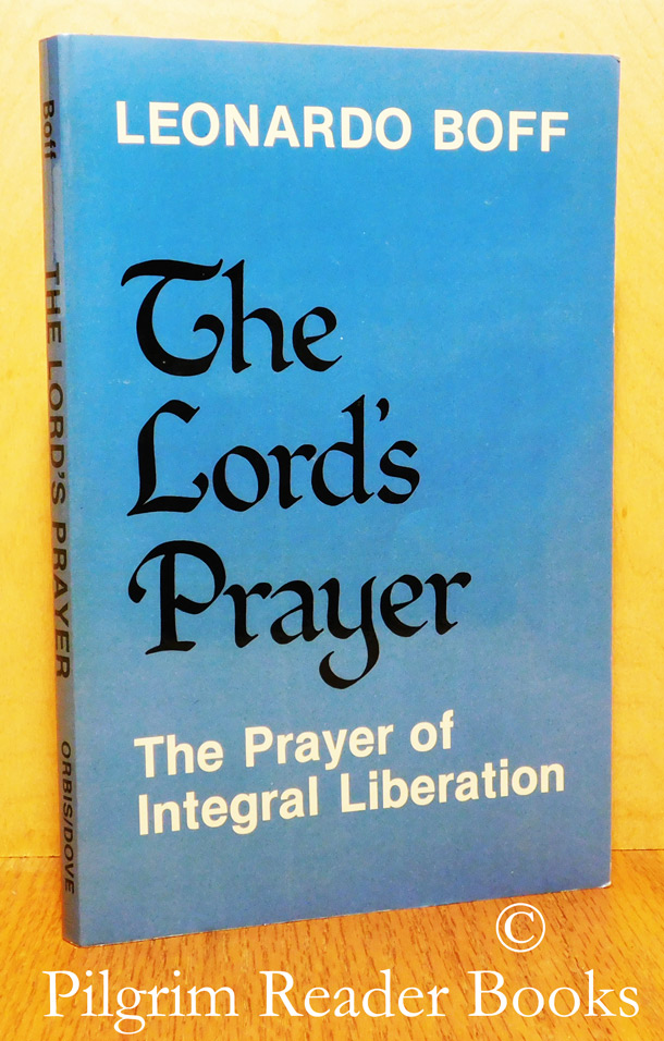 Image for The Lord's Prayer; The Prayer of Integral Liberation.