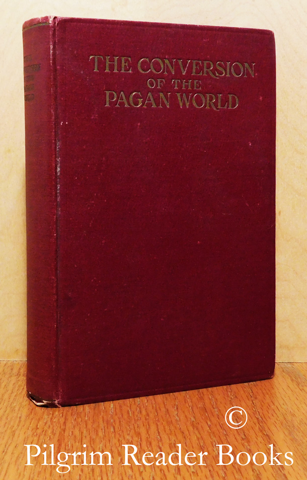 Image for The Conversion of the Pagan World: A Treatise Upon Catholic Foreign Missions.