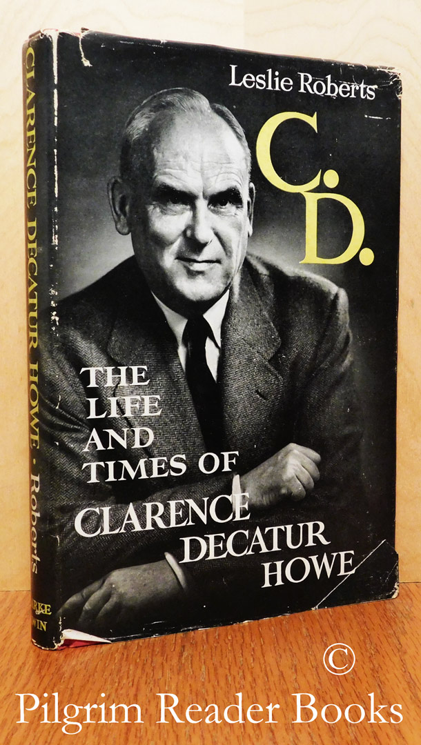Image for C. D., The Life and Times of Clarence Decatur Howe.