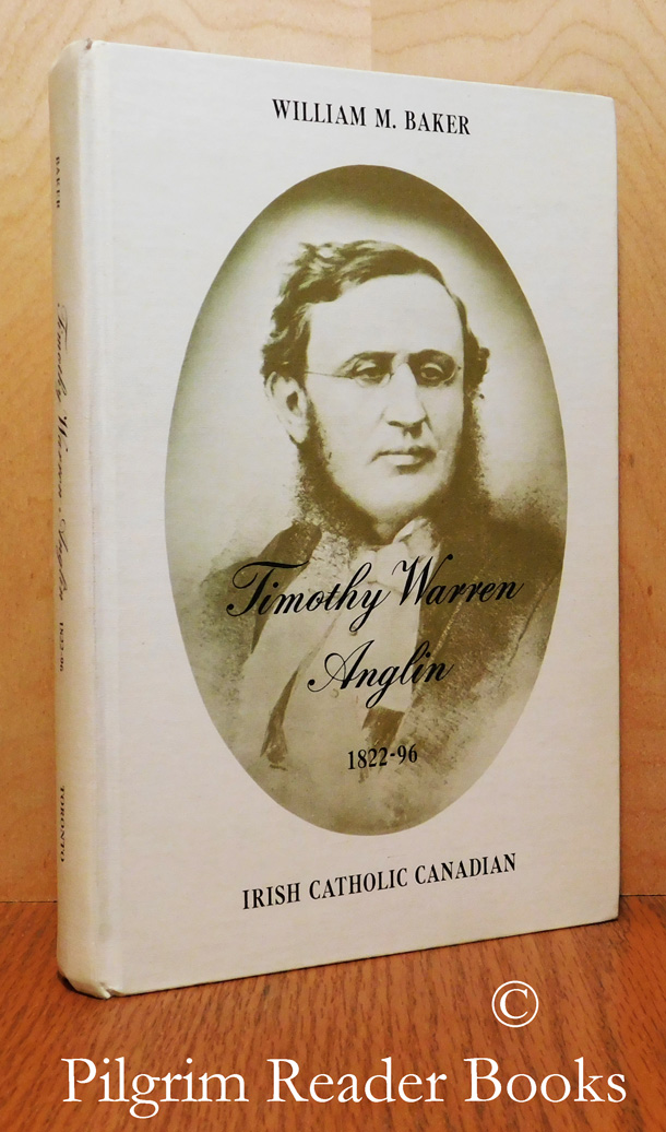 Image for Timothy Warren Anglin, 1822-96, Irish Catholic Canadian.