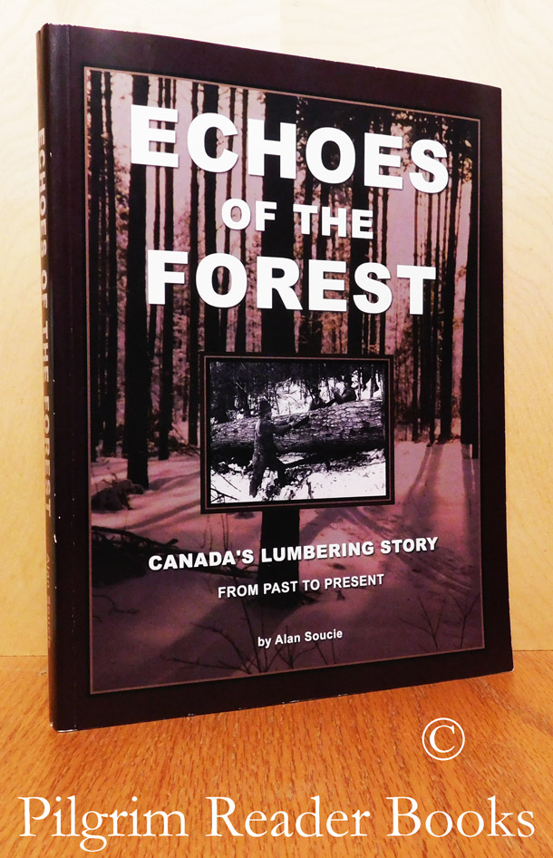 Image for Echoes of the Forest: Canada's Lumbering Story from Past to Present.