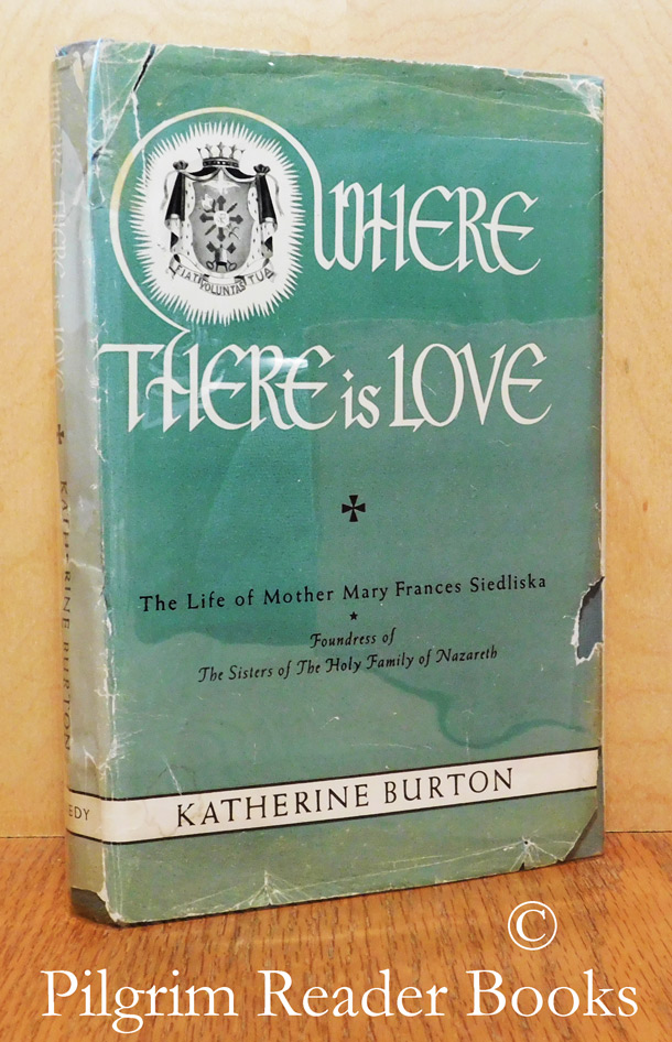 Image for Where There Is Love: The Life of Mother Mary Frances Siedliska of Jesus the Good Shepherd.