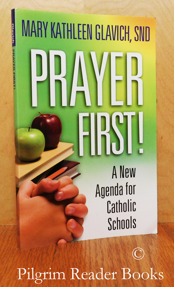 Image for Prayer First! A New Agenda for Catholic Schools.