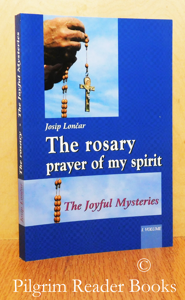 Image for The Rosary - Prayer of my Spirit. The Joyful Mysteries.