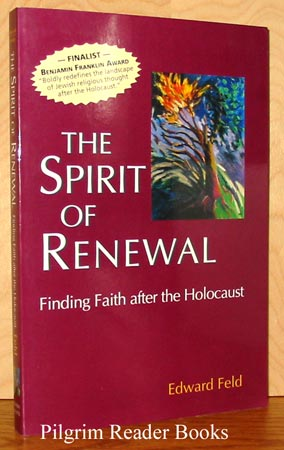 Image for The Spirit of Renewal: Finding Faith after the Holocaust.