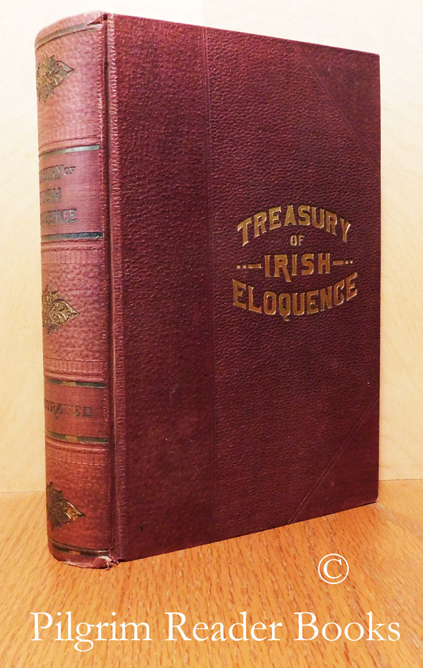 Image for The Treasury of Irish Eloquence, Being a Compendium of Irish Oratory and Literature.
