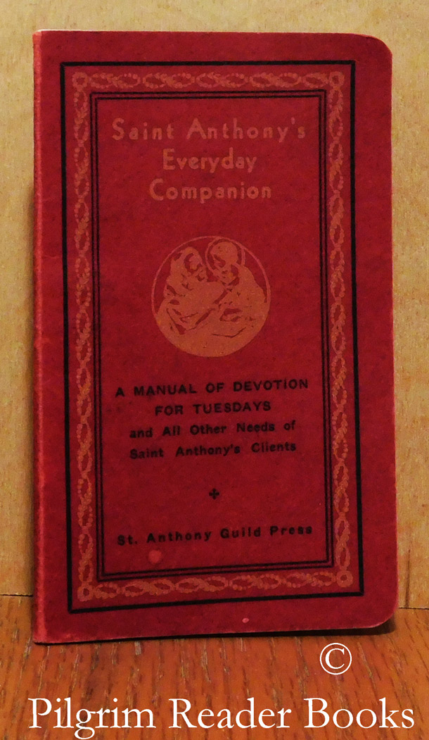 Image for Saint Anthony's Everyday Companion: A Manual of Devotions for Tuesdays and All Other Needs of Saint Anthony's Clients. (Including Wonder-Working Prayers from Approved Sources).