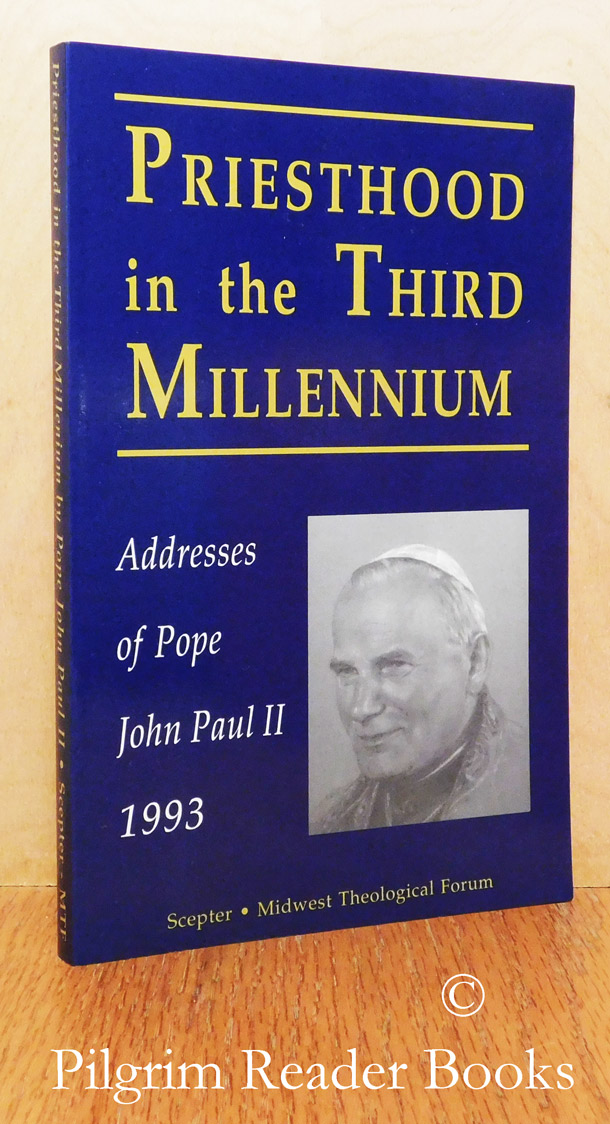 Image for Priesthood in the Third Millennium: Addresses of Pope John Paul II, 1993.
