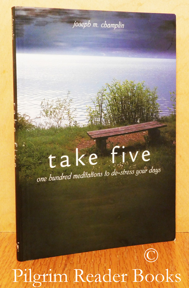Image for Take Five: One Hundred Meditations to De-Stress Your Days.