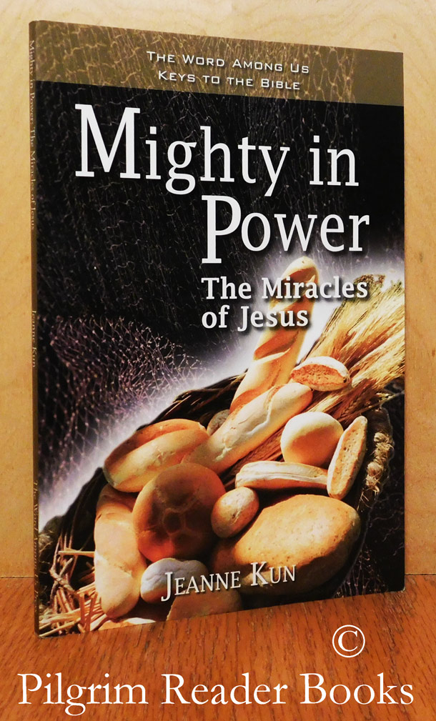 Image for Mighty in Power: The Miracles of Jesus.