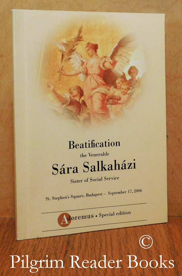 Image for Beatification the Venerable Sára Salkaházi, Sister of Social Service. St. Stephen's Square, Budapest - September 17, 2006.