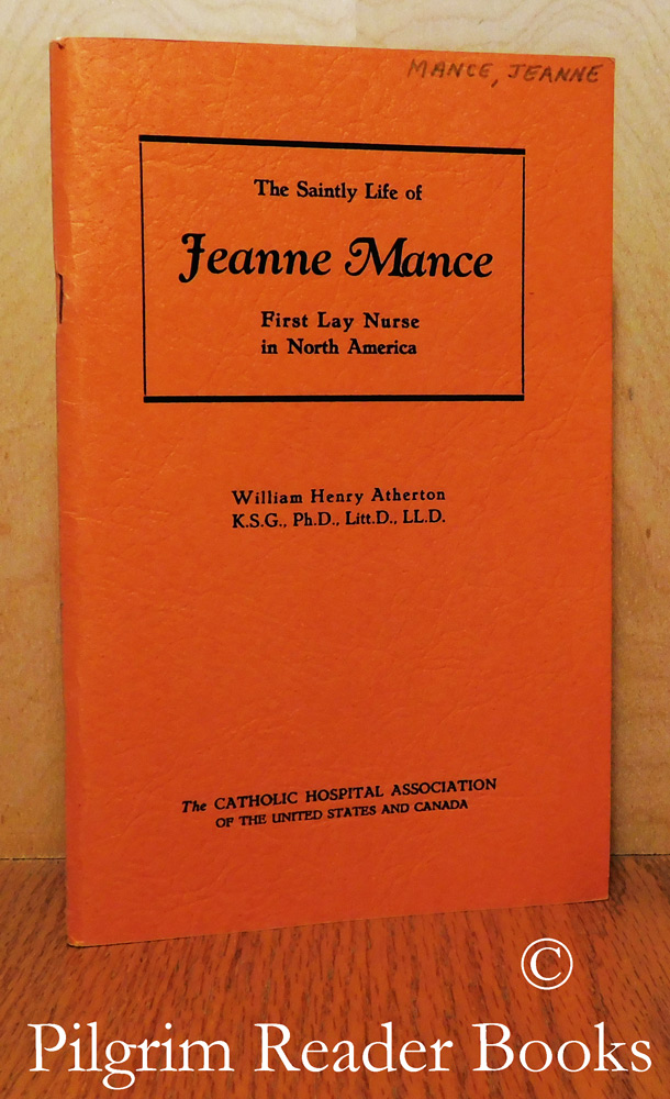 Image for The Saintly Life of Jeanne Mance: First Lay Nurse in North America.