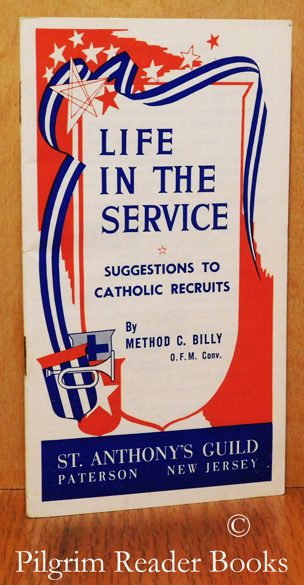 Image for Life in the Service: Suggestions to Catholic Recruits.
