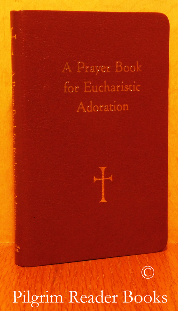 Image for A Prayer Book for Eucharistic Adoration.