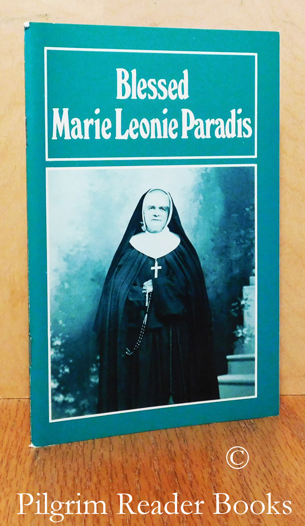 Image for Blessed Marie Leonie Paradis: Her Multiple and Mysterious Ways, 1840-1912.