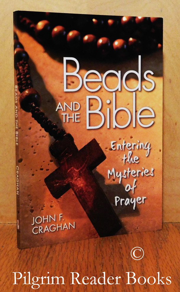 Image for Beads and the Bible: Entering the Mysteries of Prayer.