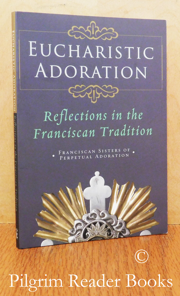 Image for Eucharistic Adoration: Reflections in the Franciscan Tradition.